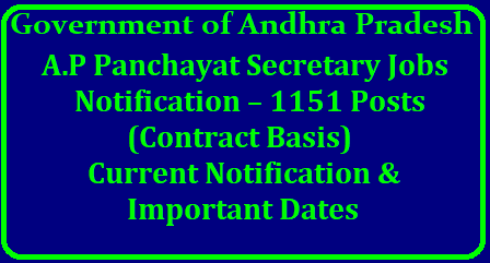 Andhra Pradesh Panchayat Secretary Jobs 2018 Notification – 1151 Posts (Contract Basis) Current Notification & Important Dates The government on Friday gave the green signal to fill 1,511 panchayat secretary posts on contract basis for one year with a consolidated monthly remuneration of Rs 15,000 as per the A.P. State Subordinate Service Rules 1996. GO No. 38 to this effect was issued by Principal Secretary K.S. Jawahar Reddy./2018/05/andhra-pradesh-panchayat-secretary-jobs-2018-notification-for-1151-posts-on-contract-basis-important-dates-pply-online.html