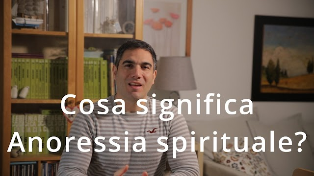 Anoressia spirituale #video