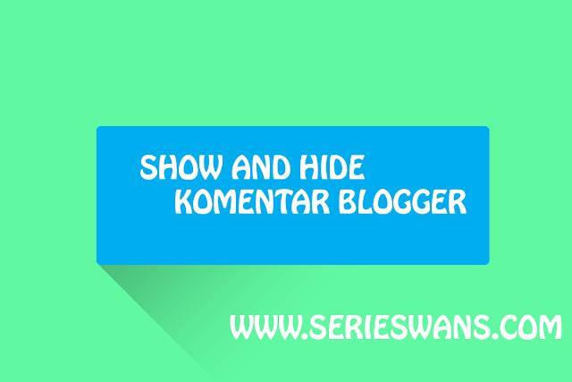 Cara Memasang Show And Hide Komentar Blogger dengan Onclick Event