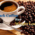 Black Coffee  Benefits For Weight Loss , Use of Coffee For Weight Loss