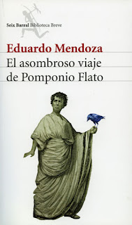 """""""El asombroso viaje de Pomponio Flato"""" - Eduardo Mendoza"""