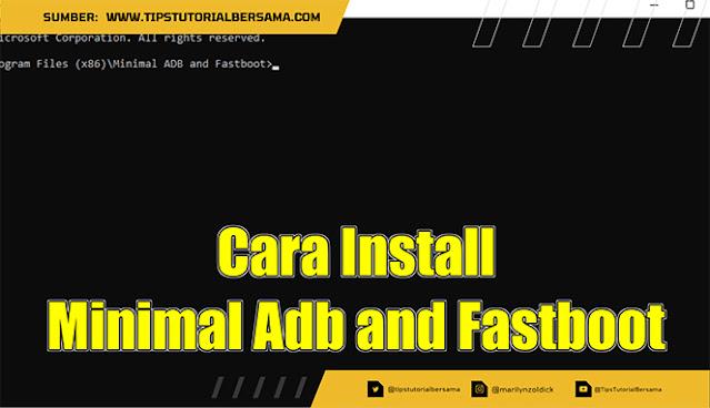 Bagi kamu yang ingin melakukan Unlock Bootloader atau Install TWRP pada ponsel Android, maka wajib download Minimal Adb and Fastboot versi terbaru.