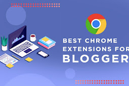 Top 10 Best Chrome Extensions For Bloggers (FREE)
