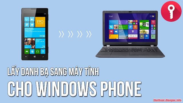 [VIDEO] Hướng dẫn sao lưu danh bạ từ Windows Phone sang máy tính