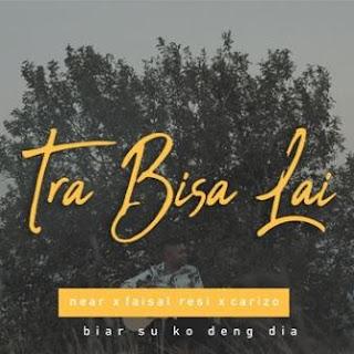 Near - Tra Bisa Lai feat. Faisal Resi & Carizo