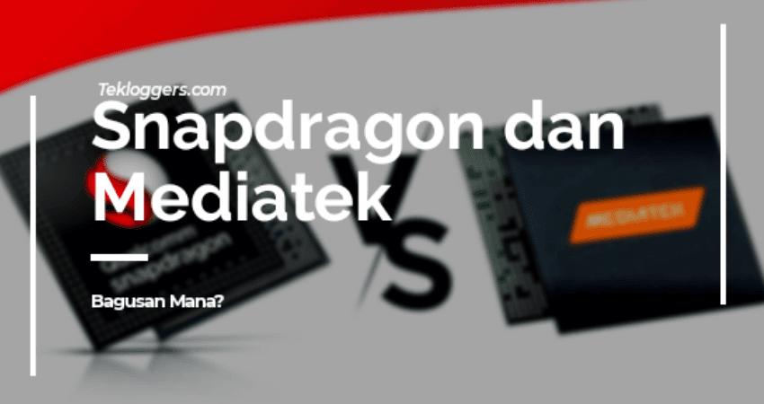 Prosesor Qualcomm Snapdragon dan vs MediaTek