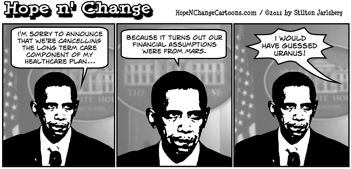 Barack Obama cancels long term care insurance component of Obamacare because it's already a financial failure, hopenchange, hope and change, hope n' change, stilton jarlsberg, tea party