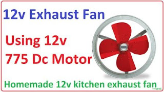 How to make 12v kitchen exhaust fan using 775 motor