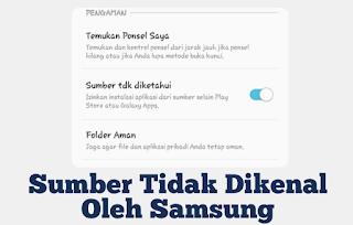 Cara Install Aplikasi Sumber Tidak diketahui Samsung dengan Mudah