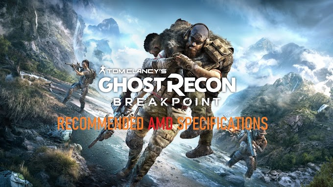 Recommended AMD Hardware for Ghost Recon: Breakpoint