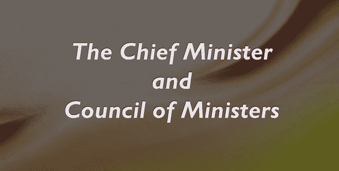 Chief Minister and Council of Ministers