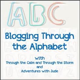 http://throughthecalmandthroughthestorm.blogspot.com/2016/04/blogging-through-alphabet-week-22.html