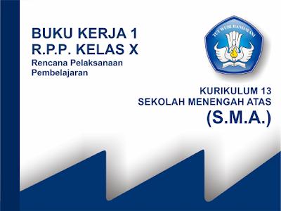 Perangkat Guru RPP Kelas X SMA Tahun 2019/2020 K13 Lengkap