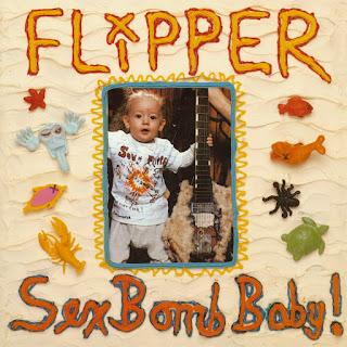 Flipper, Sex Bomb Baby