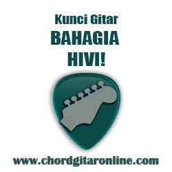 Chord Hivi! Bahagia