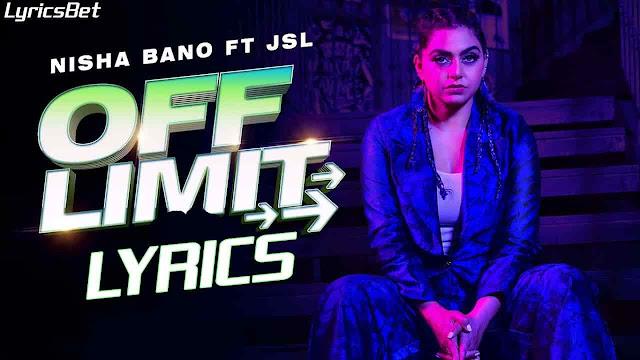 Off Limit Lyrics Nisha Bano