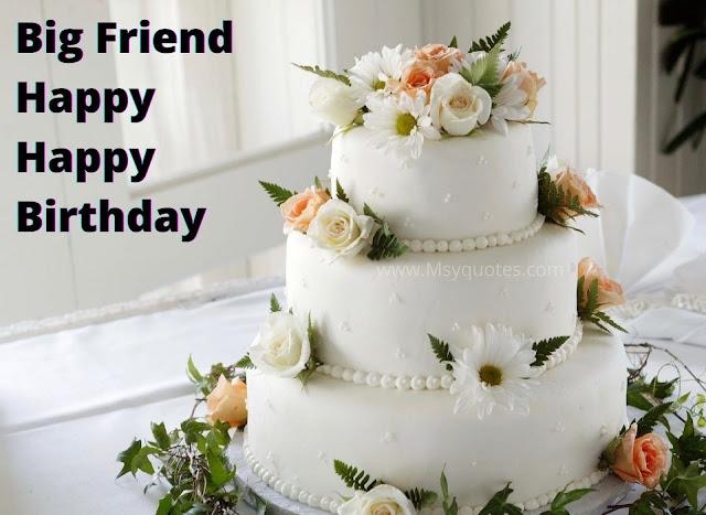 Big Friend Happy Happy Birthday Today