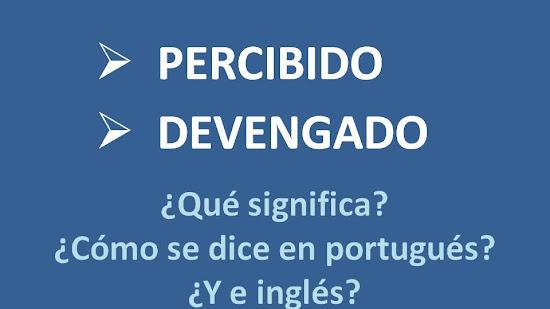Terminología contable: Método de lo percibido y Método de lo devengado. ¿Qué significa y cuál es su traducción al portugués y al inglés?
