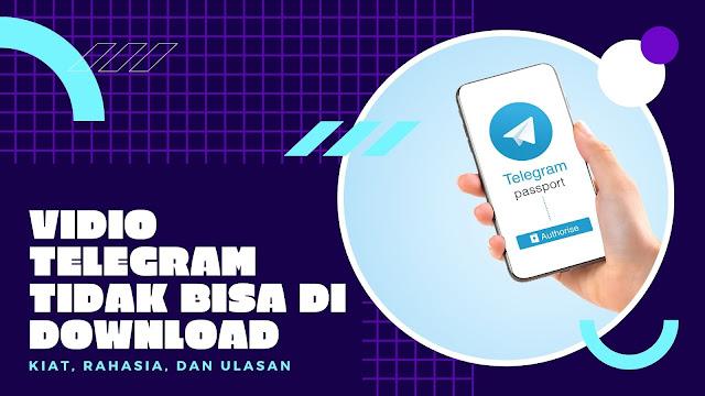 Vidio Telegram Tidak Bisa Di Download, ini cara Atasinya !