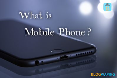 What is a Mobile Phone