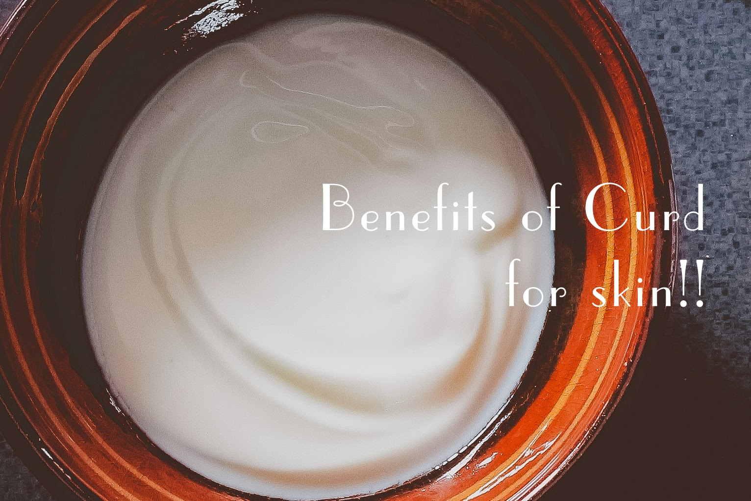Benefits of Curd- for skin!!