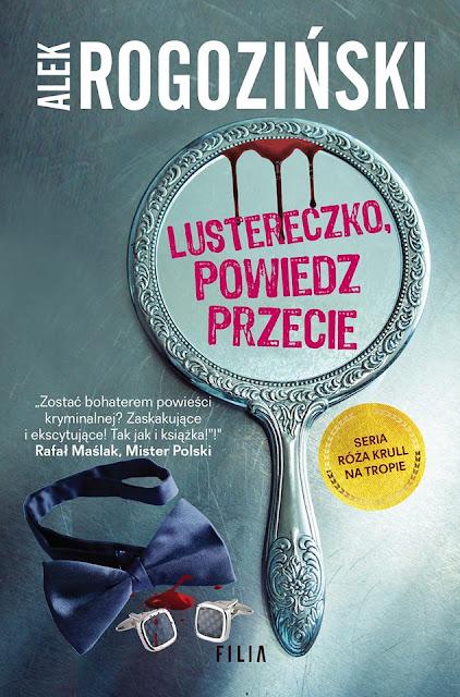 """""""Lustereczko, powiedz przecie"""" Alek Rogoziński [ZAPOWIEDŹ WYDAWNICZA]"""