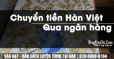 Cách chuyển tiền về Việt Nam nhanh tiện lợi