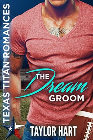 The Dream Groom (Texas Titan Romances) by Taylor Hart
