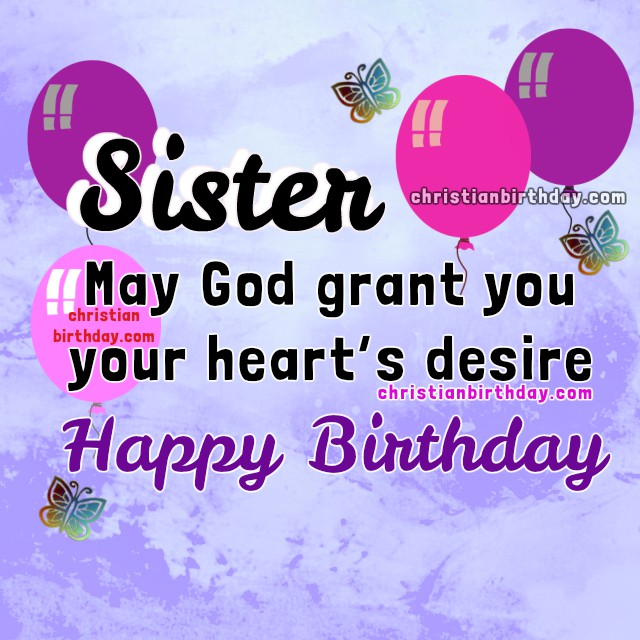 Birthday wishes for my sister, free christian birthday images with quotes for dear sister,  Bible verse, scriptures, christian cards by Mery Bracho.