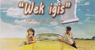 Lirik Lagu Wek Igis Dek Arya Feat Putri Bulan
