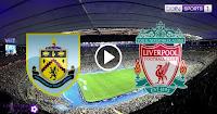 مباراة ليفربول وبيرنلي بث مباشر اليوم