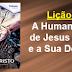 Subsídio 2: A HUMANIDADE DE JESUS CRISTO E A SUA DEIDADE