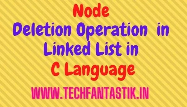 Deletion Operation  in Linked List in  C Language