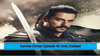 Kurulus Osman Urdu Dubbed Season 1 Episode 45
