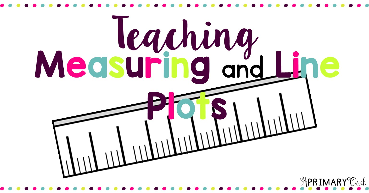 Teaching Measuring And Line Plots