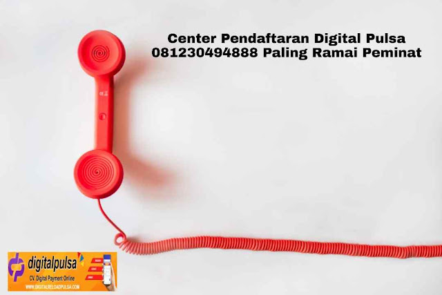 Center Pendaftaran Digital Pulsa 081230494888 Paling Ramai Peminat