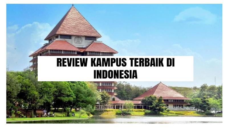 Review Kampus Terbaik Di Indonesia