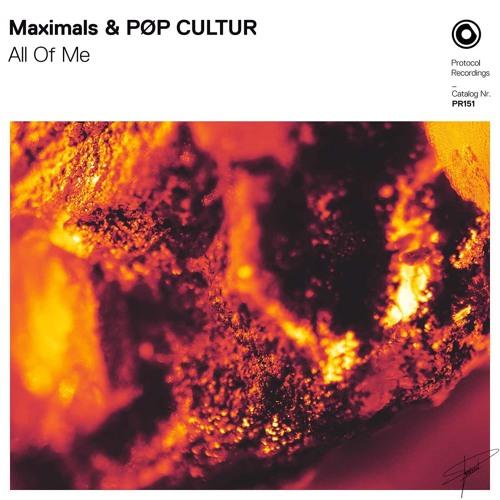 Maximals & PØP CULTUR Unveil New Single 'All Of Me'