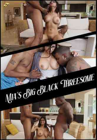 Download [18+] Mia's Big Black Threesome 480p 198mb || 720p 342mb
