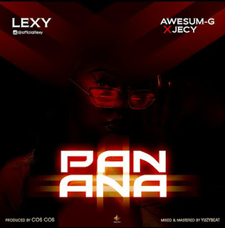 Lexy - Panana Feat. Awesum G & Jecy
