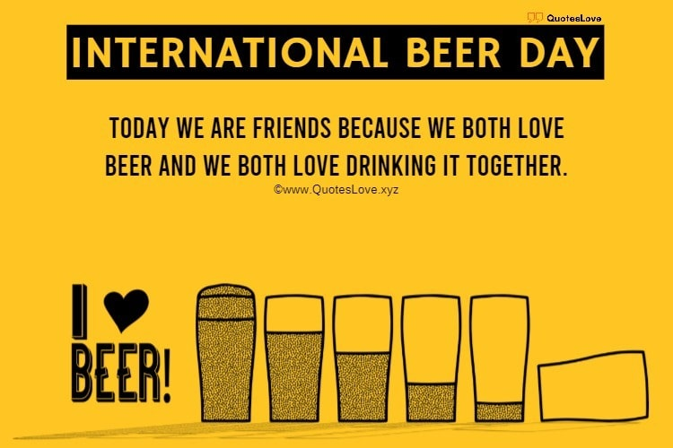 International Beer Day Quotes, Sayings, Wishes, Greetings, Messages, Images, Pictures, Poster