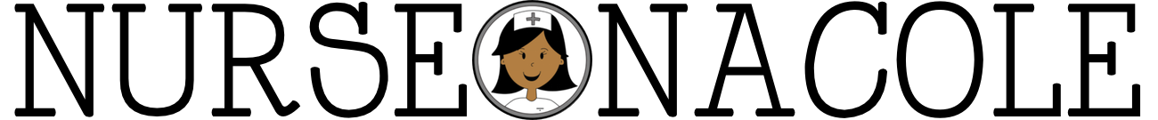 Nurse Nacole ◂ Nursing Resources