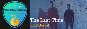 The Script - THE LAST TIME Guitar Chords