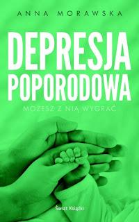 Depresja poporodowa - Anna Morawska