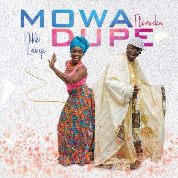 Nikki Laoye & Florocka - Mo Wa Dupe Lyrics & Mp3 Download