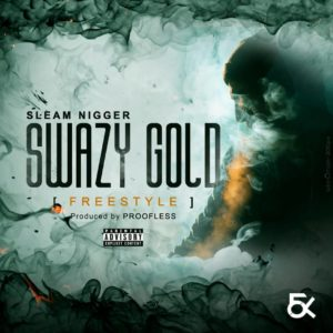 BAIXAR MP3    Sleam Nigger - Swazi Gold    2018