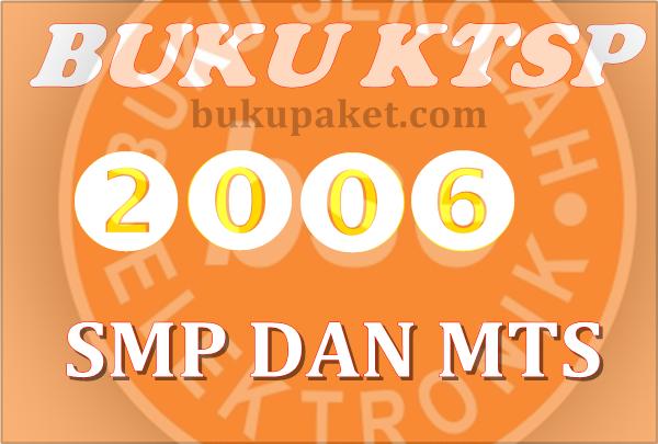Download Buku Paket Kurikulum KTSP 2006 untuk SMP/MTs Kelas 7, 8, 9