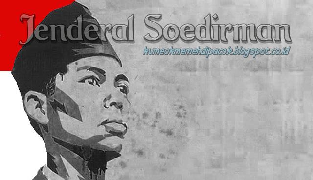 Biografi Bahasa Sunda Jenderal Sudirman Kumeok Memeh Dipacok