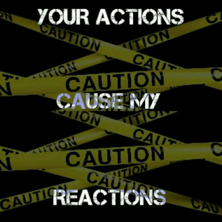 a640ce39ebb8 Your Actions Cause My Reactions