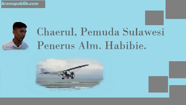 Habibie Masa Kini, Chaerul Hadir Dengan Pesawat Ultralight